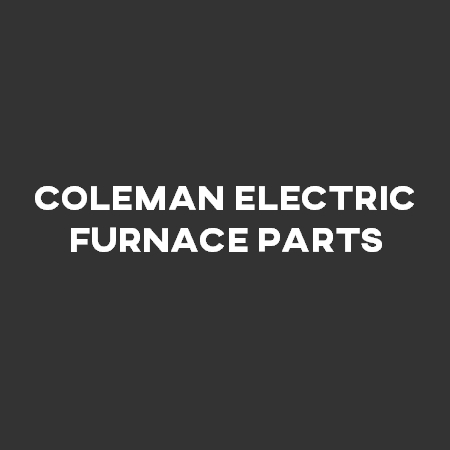 Coleman Electric Furnace Parts