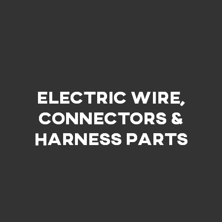 Electric Wire, Connectors & Harness Parts