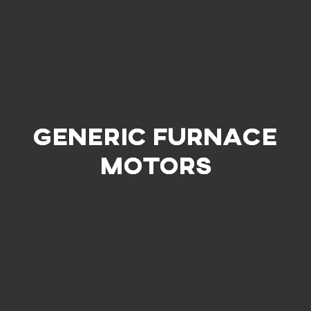Generic Furnace Motors
