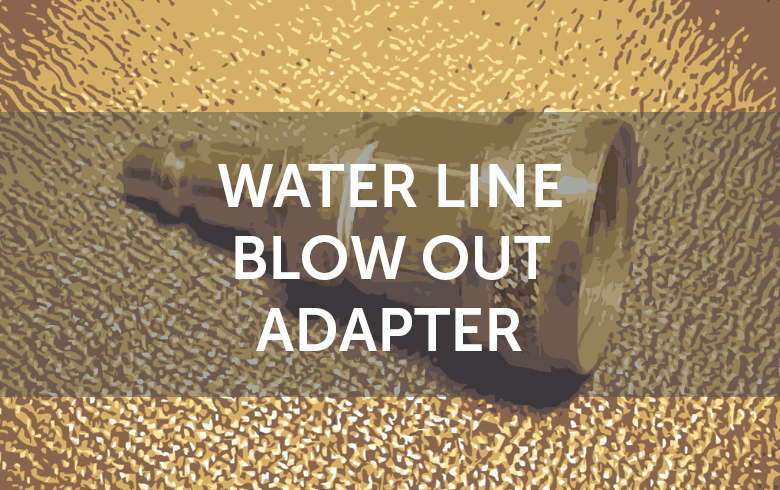 Water Line Blow Out Adapter