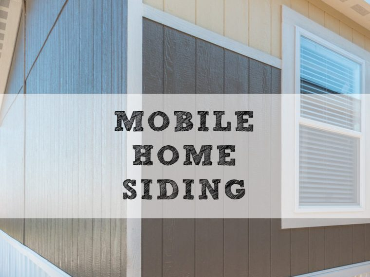 Mobile Home Siding – Best Types, Replacement & Repair How To